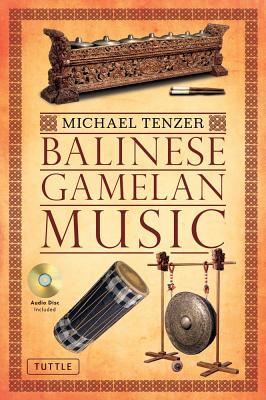 Balinese Gamelan Music By Tenzer, Michael/ Moja, I. Made (ILT)